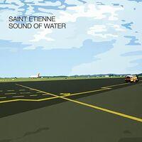 Saint Etienne - Sound Of Water