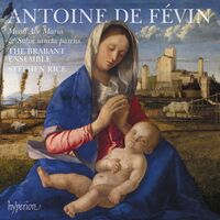 Brabant Ensemble / Stephen Rice - Fevin: Missa Ave Maria Missa Salve Sancta Parens