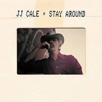 J Cale J - Stay Around