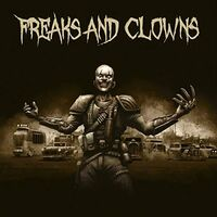 Freaks & Clowns - Freaks And Clowns