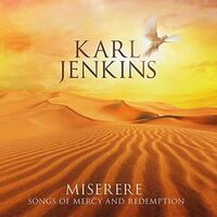 Karl Jenkins - Miserere: Songs Of Mercy & Redemption (Can)