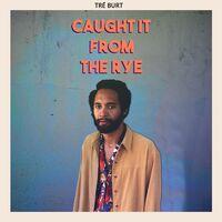 Tre Burt - Caught It From The Rye [LP]