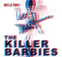 Killer Barbies - Vive Le Punk