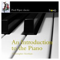 Christopher Northam - An Introduction To The Piano