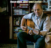 Fraser Bruce - Every Song's A Story