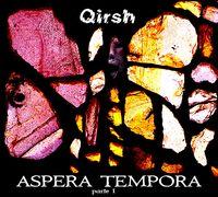 Qirsh - Aspera Tempora Parte 1