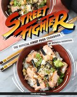 Rosenthal, Victoria - Street Fighter: The Official Street Food Cookbook