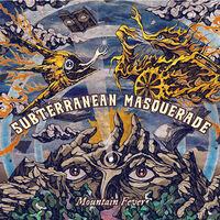 Subterranean Masquerade - Mountain Fever