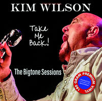 Kim Wilson - Take Me Back [180 Gram]