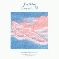 A.R.T Wilson - Overworld (Uk)