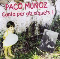 Paco Muñoz - Canta Per Als Xiquets 3 (Spa)