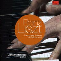 F. LISZT - Paraphrases on Bellini & Verdi Operas