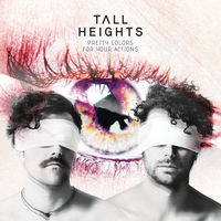 Tall Heights - Pretty Colors For Your Actions [LP]