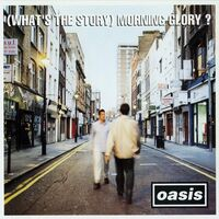 Oasis - (Whats the Story) Morning Glory