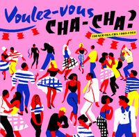 Voulez Vous Cha Cha / Various - Voulez Vous Cha Cha