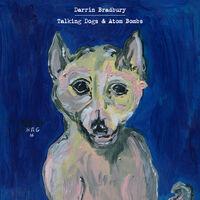 Darrin Bradbury - Talking Dogs & Atom Bombs [LP]