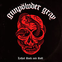 Gunpowder Gray - Lethal Rock And Roll