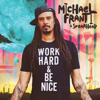 Michael Franti & Spearhead - Work Hard And Be Nice [2LP]