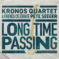 The Kronos Quartet - Long Time Passing: Kronos Quartet and Friends Celebrate Pete Seeger [2LP]