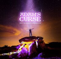 Adams Curse - What The Ancients Knew About Us