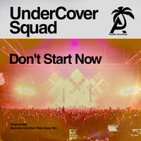 UnderCover Squad - Don't Start Now
