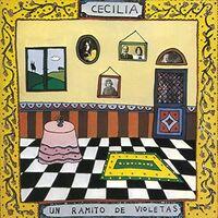 Cecilia - Un Ramito De Violetas
