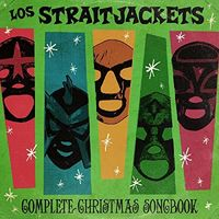 Los Straitjackets - Complete Christmas Songbook [Download Included]