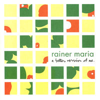 Rainer Maria - Better Version Of Me