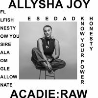 Allysha Joy - Acadie : Raw
