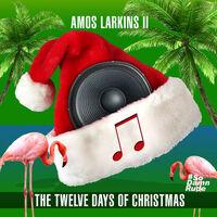 Amos Larkins II - The Twelve Days Of Christmas