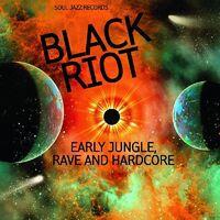 Soul Jazz Records - Black Riot: Early Jungle, Rave & Hardcore
