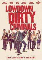 Lowdown Dirty Criminal - Lowdown Dirty Criminals