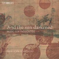 New York Polyphony - & Sun Darkened