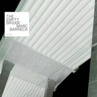 Marc Barreca - The Empty Bridge