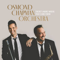 Osmond Chapman Orchestra - There's More Where That Came From