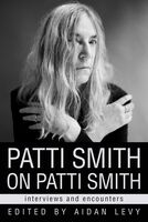 Aidan Levy - Patti Smith On Patti Smith (Hcvr)