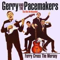 Gerry & Pacemakers - Ferry Cross The Mersey: The Hits Re-Recorded (Mod)