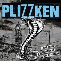 Plizzken - Their Paradise Is Full Of Snakes