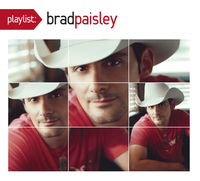 Brad Paisley - Playlist: Very Best of