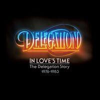 Delegation - In Loves Time: Delegation Story 1976-1983 (Uk)
