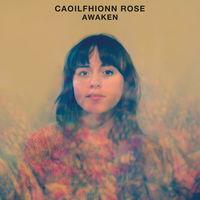 Caoilfhionn Rose - Awaken
