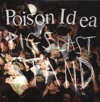 Poison Idea - Pig's Last Stand