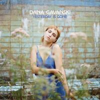Dana Gavanski - Yesterday Is Gone
