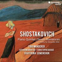 Trio Wanderer - Shostakovich: Piano Quintet, Seven Romances on Poems by Alexander Blok