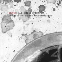 Crass - Feeding Of The Five Thousand (The Second Sitting): Crassical Collection [2CD]