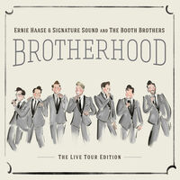 Ernie Haase & Signature Sound & The Booth Brothers - Brotherhood