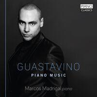 Guastavino / Madrigal - Piano Music