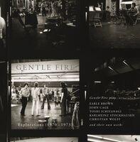 Gentle Fire - Explorations