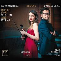 Bargielski / Przech / Gozdziewski - Music for Violin & Piano
