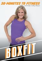 30 Minutes to Fitness: Boxfit with Kelly Coffey - 30 Minutes To Fitness: Boxfit With Kelly Coffey-Meyer